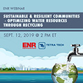 Tetra Tech is sponsors ENR webinar on developing sustainable and resilient communities by optimizing water resources