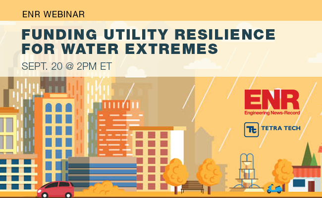 Tetra Tech is sponsoring an Engineering News-Record webinar on preparing for water extremes on September 20, 2018.