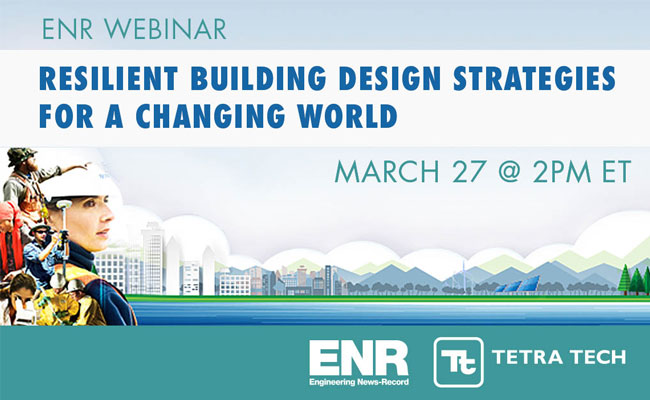Tetra Tech and Engineering News-Record present a resilient design webinar on March 27, 2019.